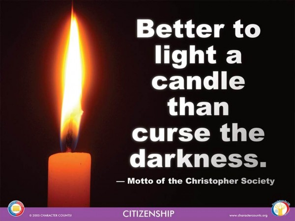 better to light a candle than curse the darkness+essay