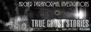 Archer Paranormal Investigations on True Ghost Stories